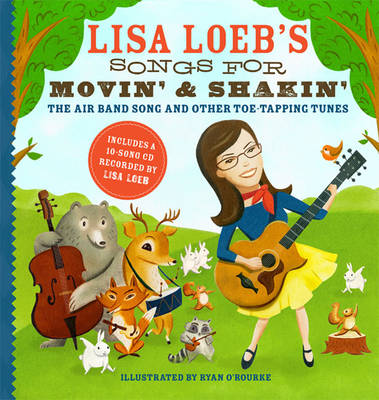 Lisa Loeb's Songs for Movin' and Shakin' The Air Band Song and Other Toe-tapping Tunes by Lisa Loeb
