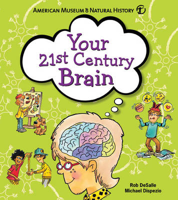 Your 21st Century Brain Amazing Science Games to Play with Your Mind by Michael A. DiSpezio, Rob DeSalle
