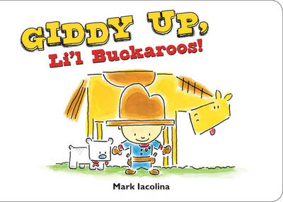 Giddy Up, Li'l Buckaroos! by Mark Iacolina
