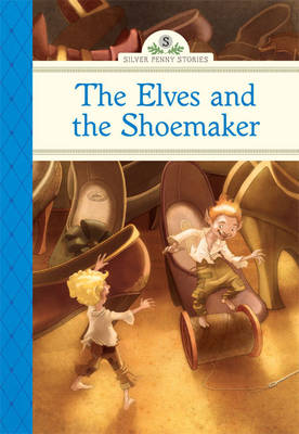 The Elves and the Shoemaker by Deanna McFadden
