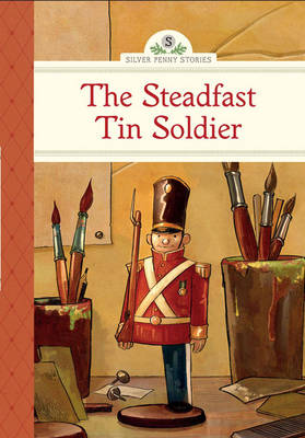 The Steadfast Tin Soldier by Kathleen Olmstead