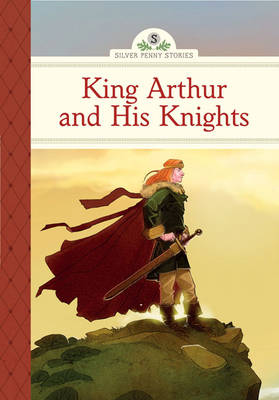 King Arthur and His Knights by Diane Namm