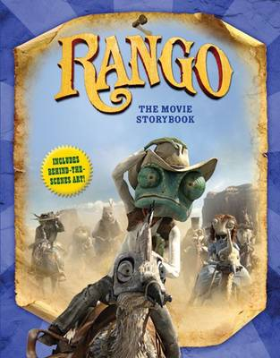 Rango: The Movie Storybook by Justine Fontes, Ron Fontes