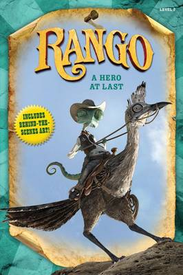 Rango: A Hero at Last by Annie Auerbach