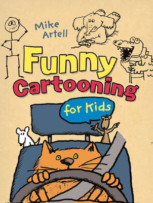Funny Cartooning for Kids by Mike Artell