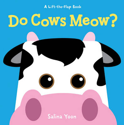 Do Cows Meow? by Salina Yoon