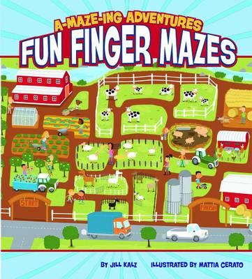 A-maze-ing Adventures Fun Finger Mazes by Jill Kalz
