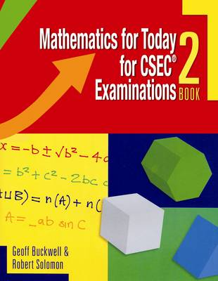 Mathematics for Today for CSEC Examinations by Geoff Buckwell, Tania Chung-Harris, Robert Solomon