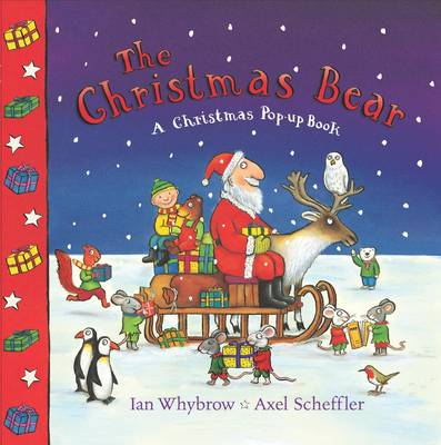 The Christmas Bear by Ian Whybrow, Nick Denchfield