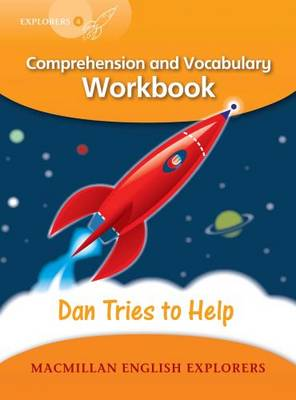 Explorers Level 4 Dan Tries to Help - Comprehension and Vocabulary Workbook by Louis Fidge