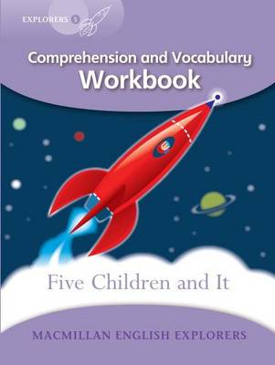Explorers Level 5 Comprehension and Vocabulary Workbook Five Children and it by Louis Fidge