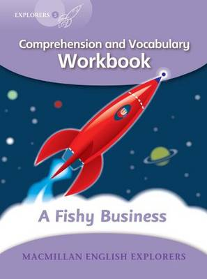 Explorers Level 5 Comprehension and Vocabulary Workbook A Fishy Business by Louis Fidge