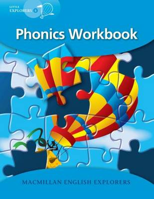 Little Explorers B Phonics Workbook by Louis Fidge