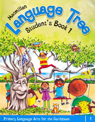 Macmillan Language Tree: Primary Language Arts for the Caribbean Student's Book 1 (Ages 5-6) by Leonie Bennett