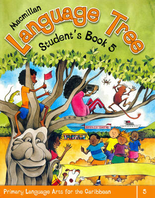 Macmillan Language Tree: Primary Language Arts for the Caribbean Student's Book 5 (Ages 9-10) by Leonie Bennett