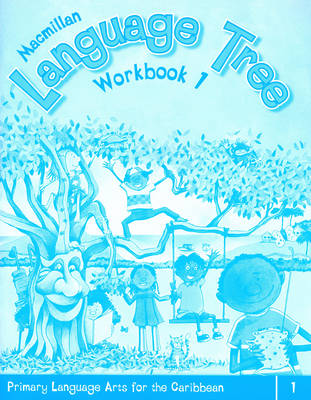 Macmillan Language Tree: Primary Language Arts for the Caribbean Workbook 1 (Ages 5-6) by Leonie Bennett