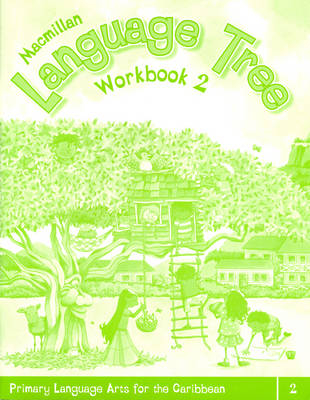 Macmillan Language Tree: Primary Language Arts for the Caribbean Workbook 2 (Ages 6-7) by Leonie Bennett