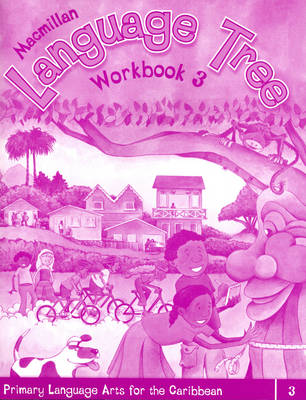Macmillan Language Tree: Primary Language Arts for the Caribbean Workbook 3 (Ages 7-8) by Leonie Bennett