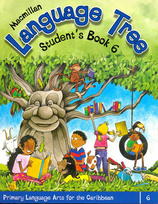 Macmillan Language Tree: Primary Language Arts for the Caribbean Student's Book 6 (Common Entrance Level) by Leonie Bennett