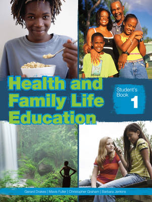Health & Family Life Education Grade 7 Student's Book by Barbara Jenkins, Gerard Drakes, Mavis Diana Fuller