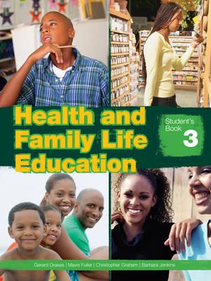 Health & Family Life Education Grade 9 Student's Book by Barbara Jenkins, Gerard Drakes, Mavis Diana Fuller