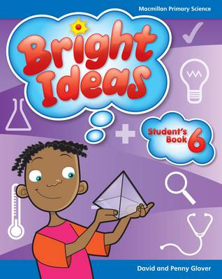 Bright Ideas: Macmillan Primary Science Student's Book 6 (common Entrance Level) by David Glover