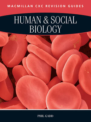 Macmillan Revision Guides for CSEC Examinations: Human & Social Biology by Philip Gadd