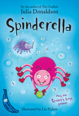 Spinderella Blue Banana by Julia Donaldson, Liz Pichon
