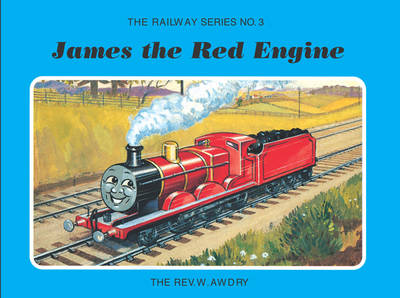 The Railway Series No. 3 James the Red Engine by Rev. Wilbert Vere Awdry