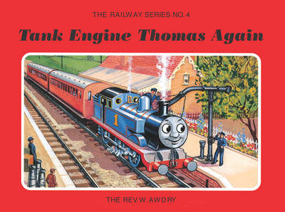 The Railway Series No. 4: Tank Engine Thomas Again by Rev. W. Awdry