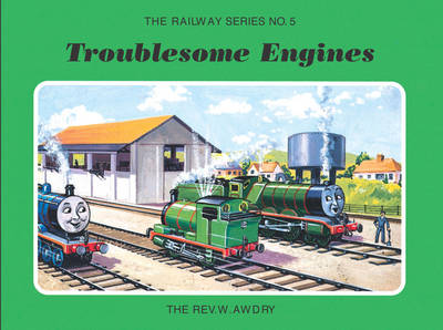 The Railway Series No. 5: Troublesome Engines by Rev. Wilbert Vere Awdry