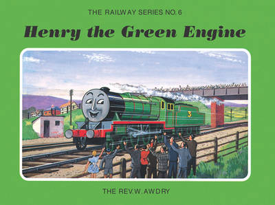 The Railway Series No. 6: Henry the Green Engine by Rev. Wilbert Vere Awdry