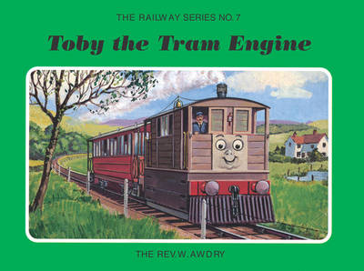 The Railway Series No. 7: Toby the Tram Engine by Rev. Wilbert Vere Awdry