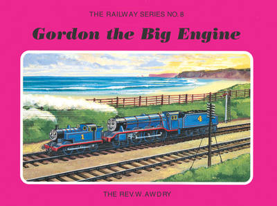 The Railway Series No. 8: Gordon the Big Engine by Rev. Wilbert Vere Awdry