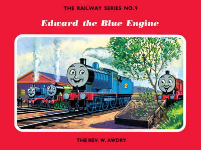 The Railway Series No. 9: Edward the Blue Engine by Rev. W. Awdry