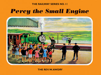 The Railway Series No. 11: Percy the Small Engine by Rev. Wilbert Vere Awdry