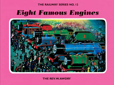 The Railway Series No. 12: Eight Famous Engines by Rev. Wilbert Vere Awdry