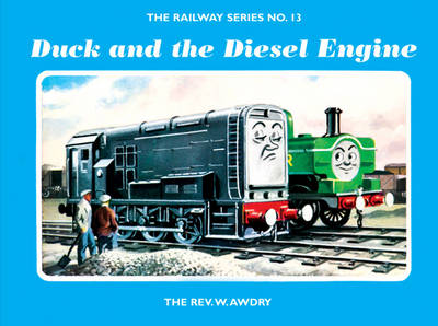 The Railway Series No. 13: Duck and the Diesel Engine by Rev. Wilbert Vere Awdry