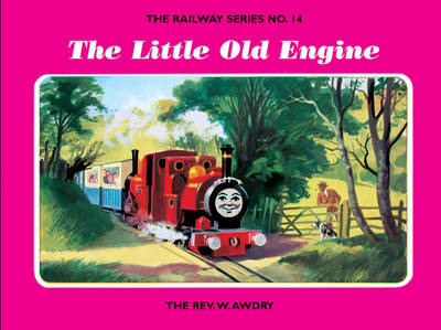 The Railway Series No. 14: the Little Old Engine by Rev. Wilbert Vere Awdry