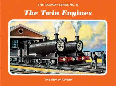 The Railway Series No. 15: The Twin Engines by Rev. Wilbert Vere Awdry