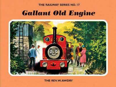 The Railway Series No. 17: Gallant Old Engine by Rev. Wilbert Vere Awdry