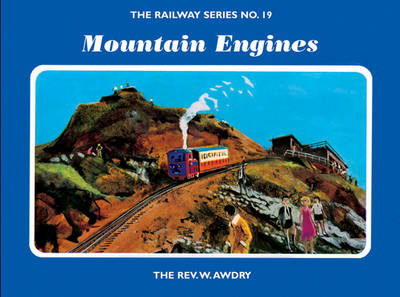 The Railway Series No. 19: Mountain Engines by Rev. Wilbert Vere Awdry