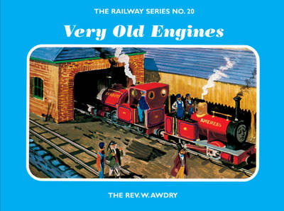 The Railway Series No. 20: Very Old Engines by Rev. Wilbert Vere Awdry