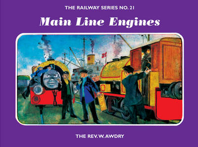 The Railway Series No. 21: Main Line Engines by Rev. Wilbert Vere Awdry