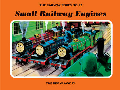 The Railway Series No. 22: Small Railway Engines by Rev. Wilbert Vere Awdry