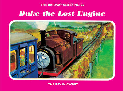 The Railway Series No. 25: Duke the Lost Engine by Rev. Wilbert Vere Awdry