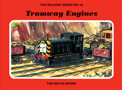 The Railway Series No. 26: Tramway Engines by Rev. Wilbert Vere Awdry