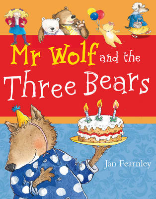 Mr. Wolf and the Three Bears by Jan Fearnley