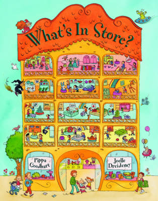 What's in Store? by Pippa Goodhart, Joelle Dreidemy