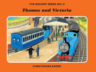 The Railway Series No. 41: Thomas and Victoria by Christopher Awdry